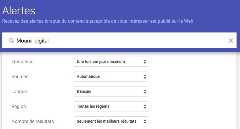 Screen de Google Alertes - 5 outils pour une veille digitale efficace - Mounir Digital